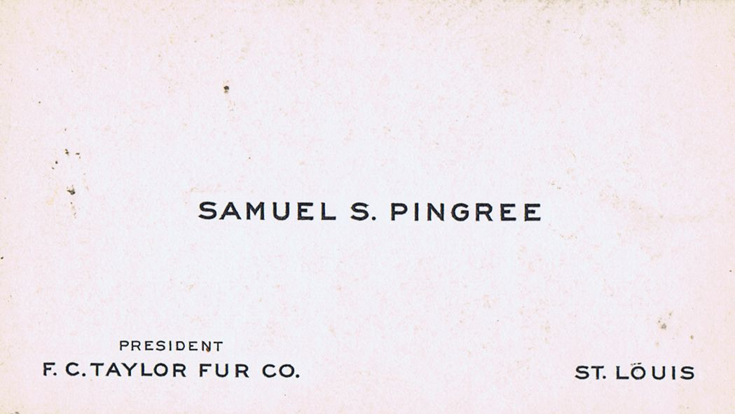 Business Card Samuel S Pingree F C Taylor Fur Co. St. Louis Missouri